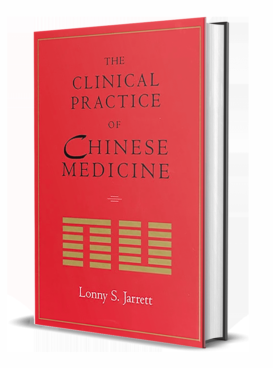 The Clinical Practice of Chinese Medicine by Lonny Jarrett